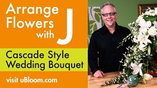 Repeat youtube video How to Arrange Flowers-  A Cascading Wedding Bouquet!
