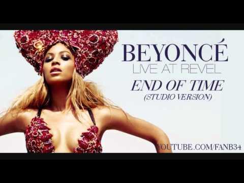 Beyoncé - End of Time (Live at Revel) [Studio Version] (+DownloadLink)