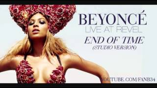 Beyoncé - End of Time (Live at Revel) [Studio Version] (+DownloadLink)