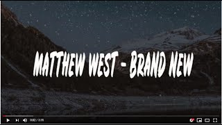 Matthew West - Brand New (lyrics)