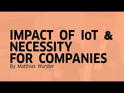Impact of IoT & Necessity for Companies | Matthias Wurster | Reliance | IoT Summit 2017