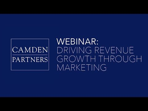Camden Partners Webinar: Driving Revenue Growth with Marketing