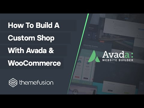 How To Build A Custom Shop With Avada & WooCommerce Video