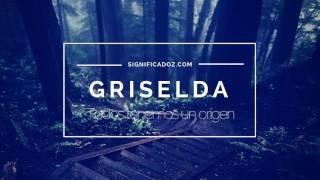 GRISELDA - Significado del Nombre Griselda ♥