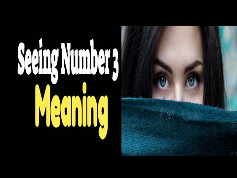 3 Meaning Numerology:Seeing The Number 3?