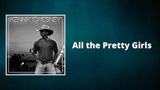 Kenny Chesney - All the Pretty Girls (Lyrics)