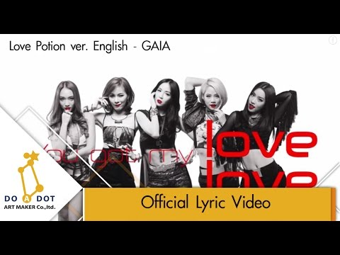 LOVE POTION ver. English - GAIA (Lyrics Audio)