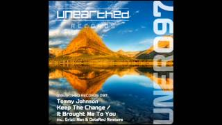 Tommy Johnson - It Brought Me To You (Original Mix) [Unearthed Records]
