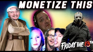 MONETIZE THIS #242 - Rise of the C**K SMOKER !! Friday the 13th !