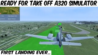 Ready for Take off - A320 Simulator - First Landing Ever PC HD