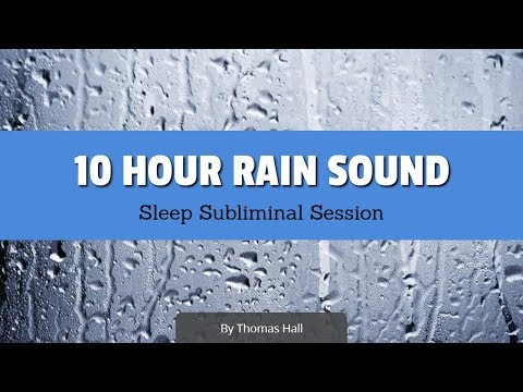 Stop Overthinking & Sleep - (10 Hour) Rain Sound - Sleep Subliminal Session - By Thomas Hall