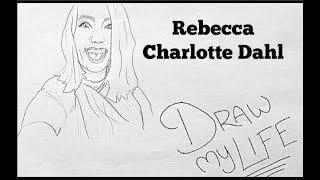 Draw My Life | Rebecca Charlotte Dahl