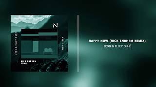 Zedd & Elley Duhé - Happy Now (Nick Endhem Remix) [Avicii Mp3 Tribute]