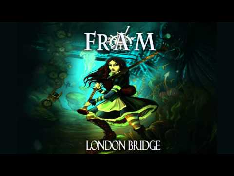 F.R.A.M. - London Bridge