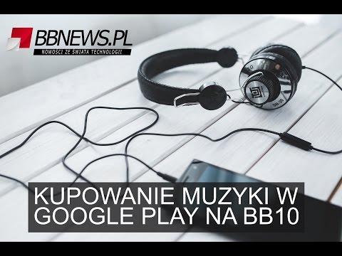 Kupowanie muzyki w Google Play przez BlackBerry 10