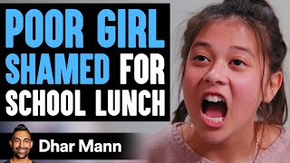 Poor Girl Shamed For Her School Lunch, Ending Is Shocking | Dhar Mann