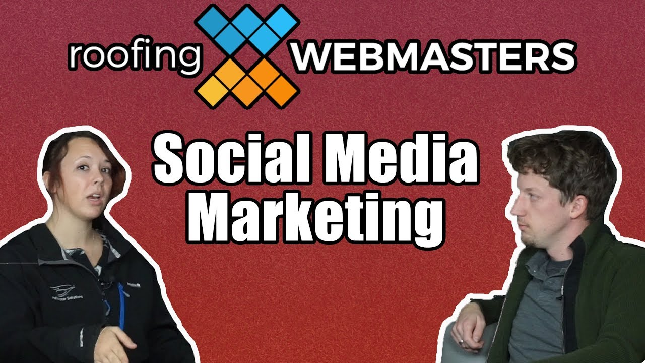 Social Media Marketing | Roofing Webmasters:
