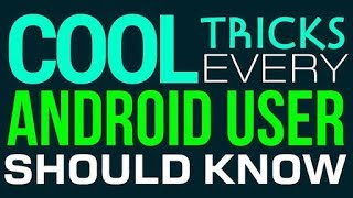Top 5 Android Tips and Tricks 2017 September