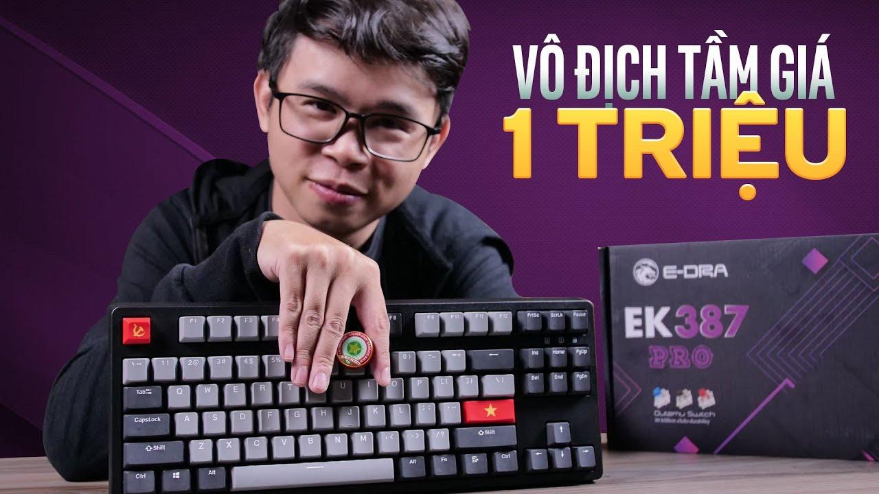 Bàn phím Việt Nam, giá 1 triệu, keycap PBT | E-DRA EK387 PRO