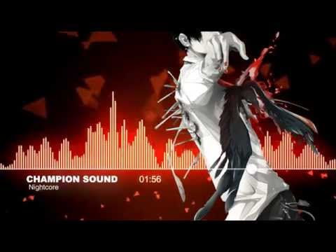 ♫【Nightcore】- Champion Sound