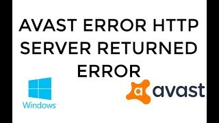 Avast Error http Server Returned Error