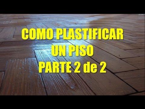 Como plastificar un piso parte 1 de 2 doovi - Como pulir parquet ...