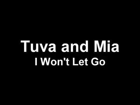 Tuva and Mia   Won't let Go (Lyric Video)