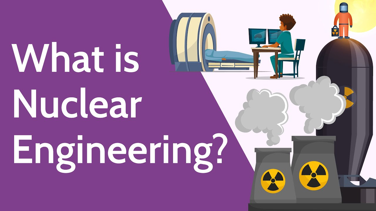What is Nuclear Engineering?