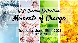 NCC Weekly Reflection - Moments of Change