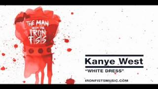 "Kanye West ""White Dress"" [The Man With The Iron Fists OST]"
