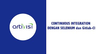 14. Continuous Integration dengan Selenium dan Gitlab-CI
