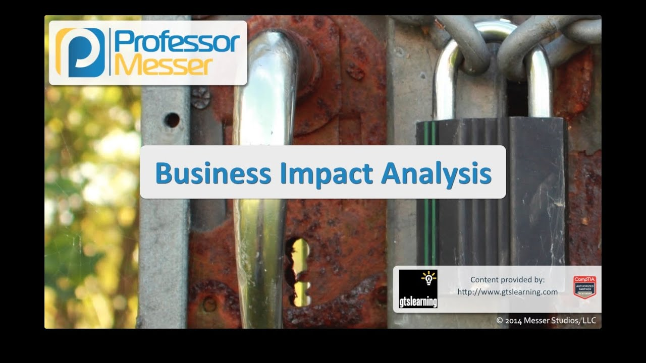 Business Impact Analysis - CompTIA Security+ SY0-401: 2.8