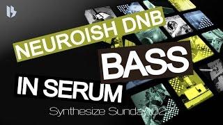 Synthesize Sunday 027 - Neuroish DNB Bass