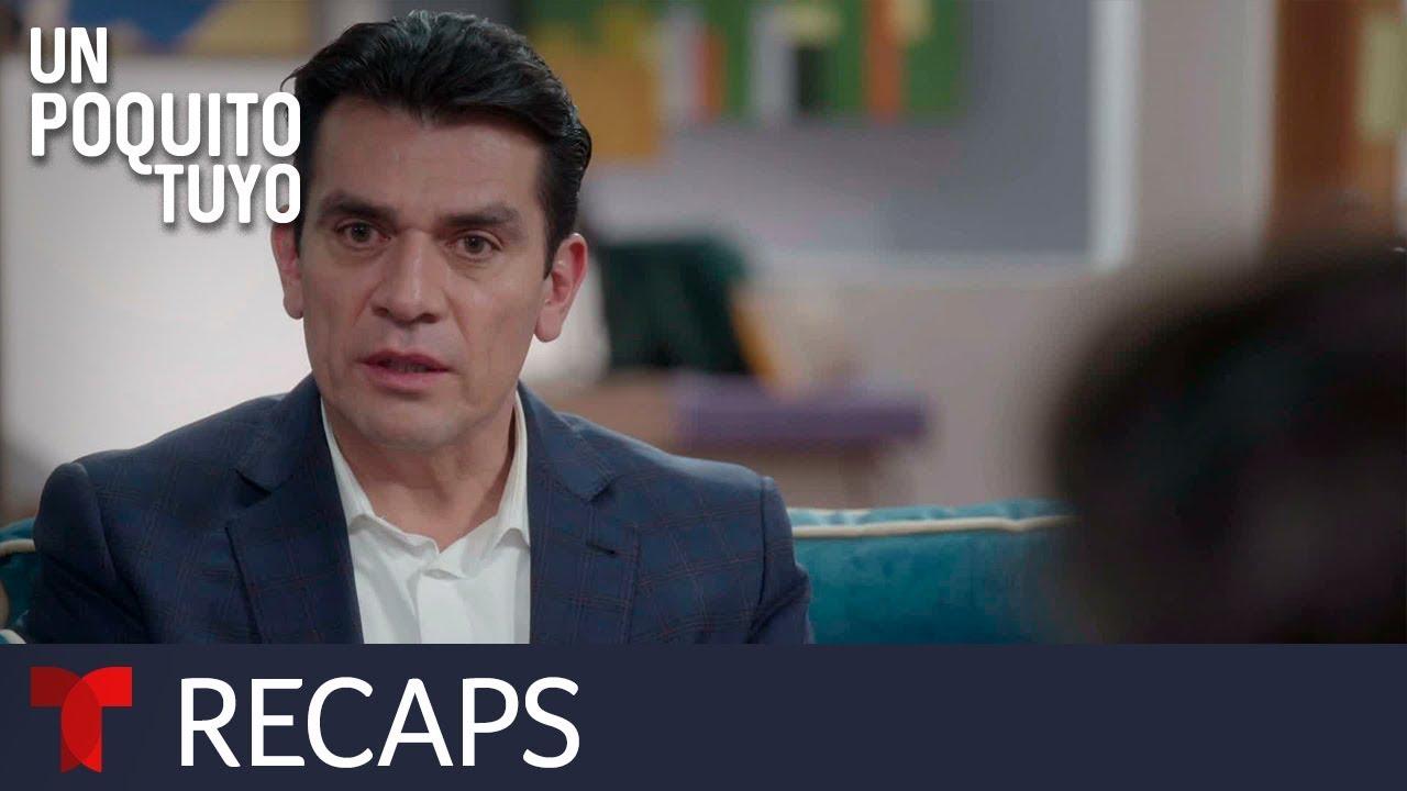 Un Poquito Tuyo | Recap (06/14/2019) | Telemundo Novelas