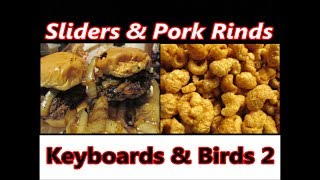 Pork rinds and onion burgers