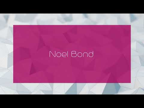 Noel Bond - appearance
