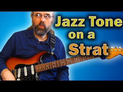 Jazz Tone - How To Make A Strat Jazz Sound