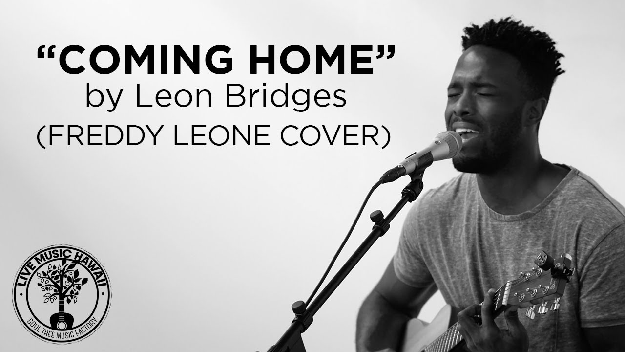 """LIVEMUSICHAWAII.COM presents: """"Coming Home"""" by Leon Bridges (cover by Freddy Leone)"""