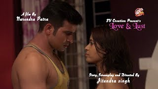 Love & Lust CHAPTER 1  Web Series   Jitendra Singh