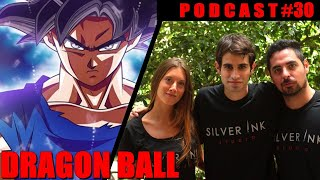Silver Ink Podcast #30- Dragon Ball (Todas las sagas)