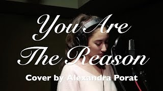 You Are The Reason - Cover By Alexandra Porat With Lyrics