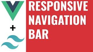 Make a responsive navbar -  Build an SPA in Vue Tutorial #6