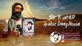 Arabic Deep House 2019 / fati B #49