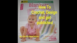 Crocheting, Designing and Publishing your Designs.  Great Resource Information.