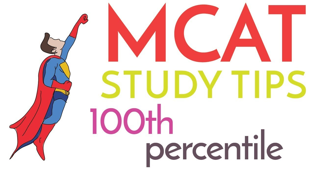 How I Scored 100th Percentile on the MCAT - How to Study