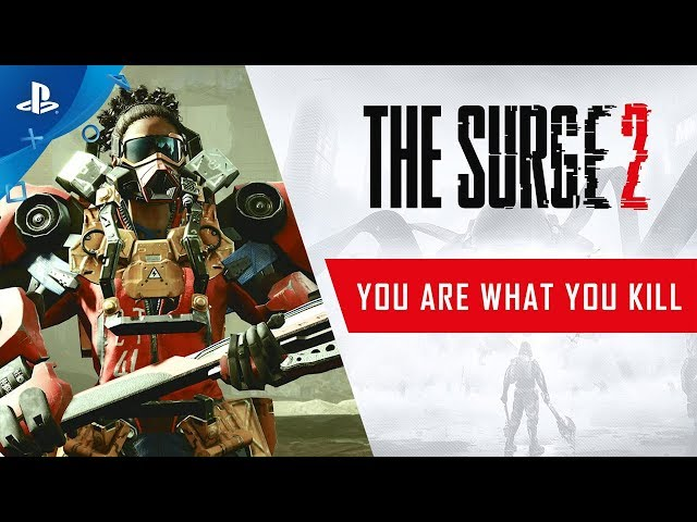 The Surge 2 - You Are What You Kill Trailer | PS4