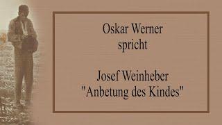 "Josef Weinheber – ""Anbetung des Kindes"""