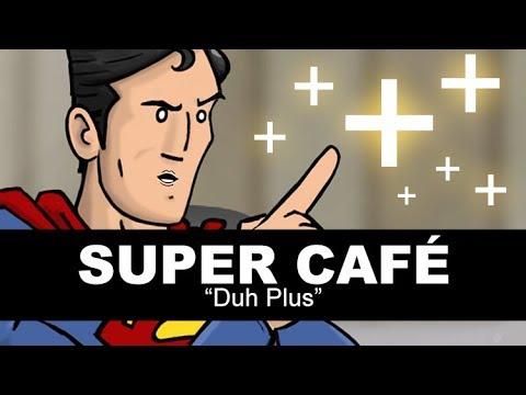 Super Cafe - Duh Plus