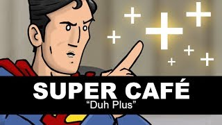 Super Cafe - Duh Plus