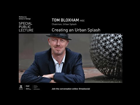 Tom Bloxham MBE - Creating an Urban Splash